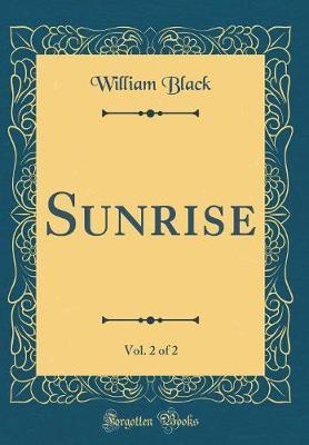 Sunrise, Vol. 2 of 2 (Classic Reprint)