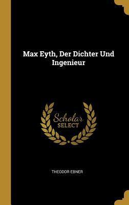 Max Eyth, Der Dichter Und Ingenieur