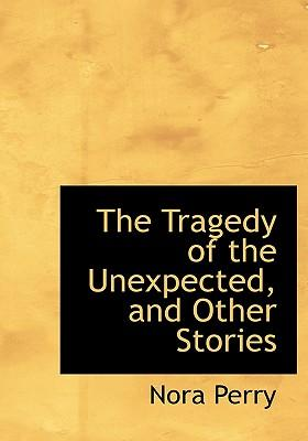 The Tragedy of the Unexpected, and Other Stories