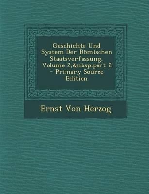 Geschichte Und System Der Romischen Staatsverfassung, Volume 2, Part 2