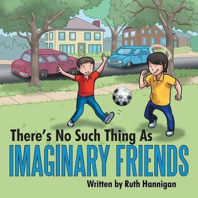 There's No Such Thing As Imaginary Friends