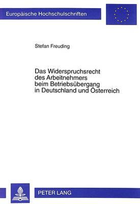 Das Widerspruchsrecht des Arbeitnehmers beim Betriebsübergang in Deutschland und Österreich