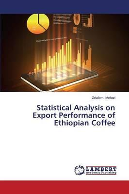 Statistical Analysis on Export Performance of Ethiopian Coffee