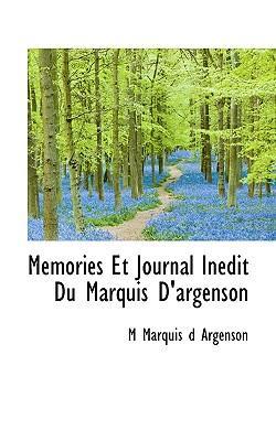 Memories Et Journal Inedit Du Marquis D'Argenson