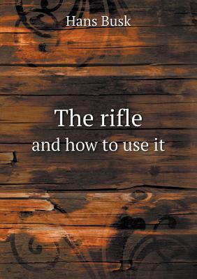 The Rifle and How to Use It