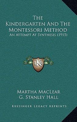 The Kindergarten and the Montessori Method