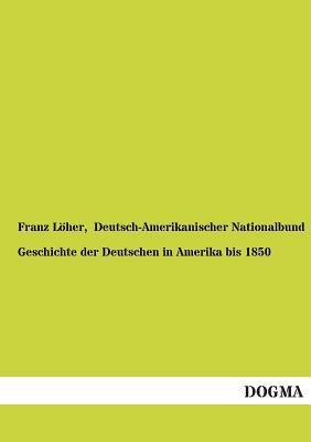 Geschichte der Deutschen in Amerika bis 1850