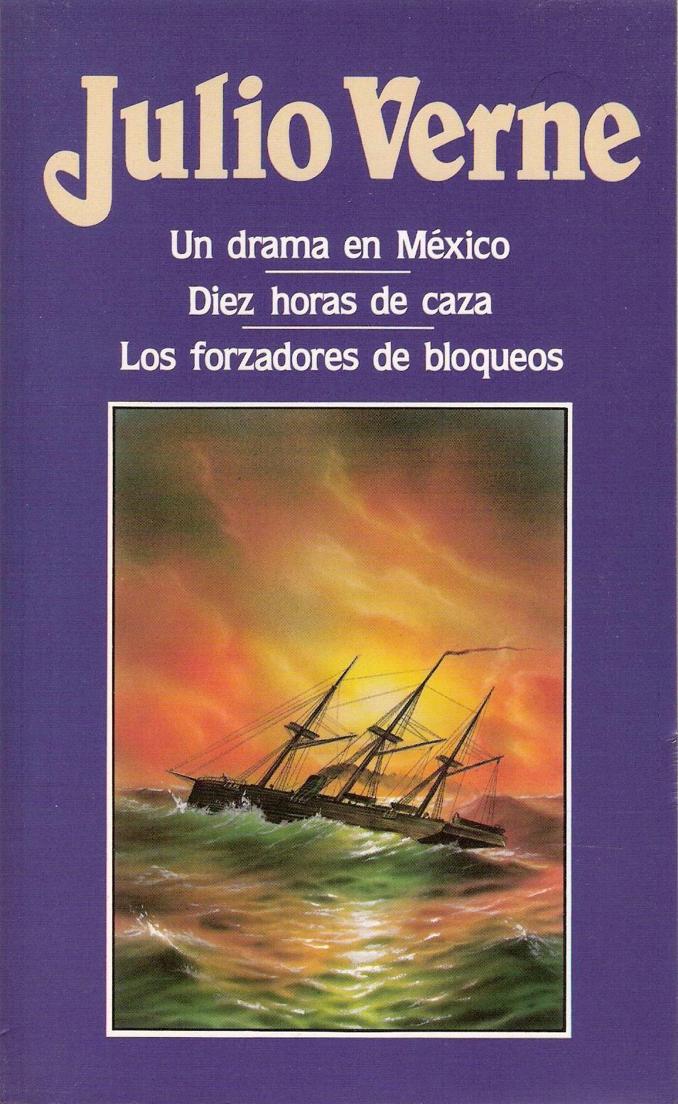 Un drama en México - Diez horas de caza - Los forzadores de bloqueos