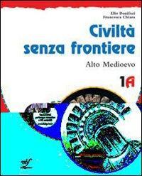 Civiltà senza frontiere. Vol. 1A-1B