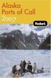 Fodor's Alaska Ports of Call 2007