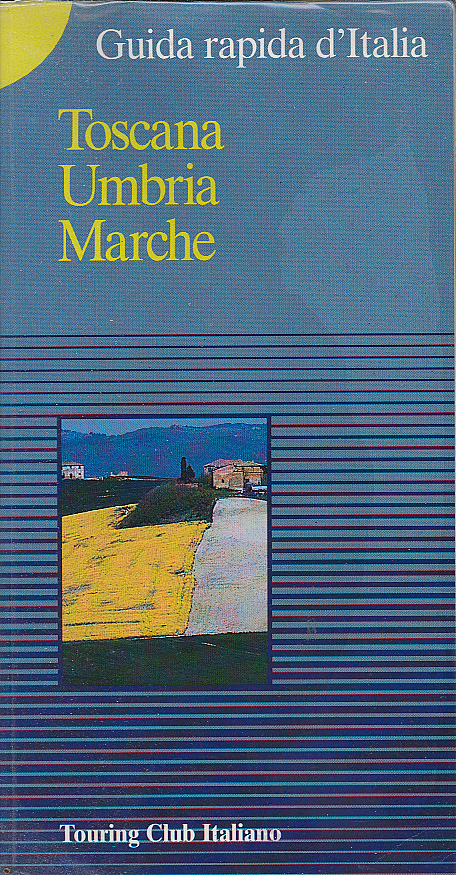 Guida rapida d'Italia / Toscana, Umbria, Marche