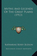 Myths and Legends of the Great Plains (1913) Myths and Legends of the Great Plains (1913)