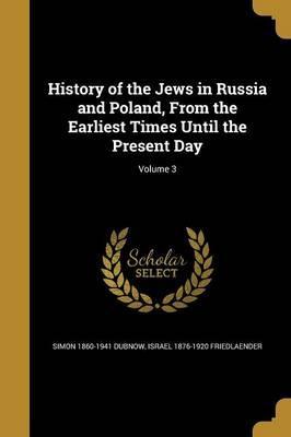 HIST OF THE JEWS IN RUSSIA & P