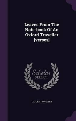 Leaves from the Note-Book of an Oxford Traveller [Verses]