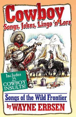 Cowboy Songs, Jokes, Lingo 'N Lore