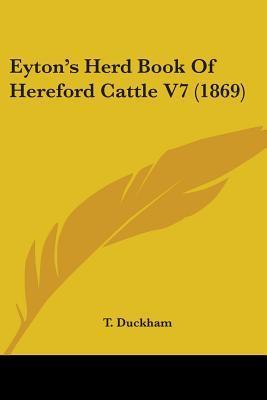 Eyton's Herd Book of Hereford Cattle V7 (1869)