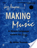 Jazz Anyone.....?, Bk 3: Making Music -- A Simple Language System for Jazz (C Instruments), Book and 2 CDs