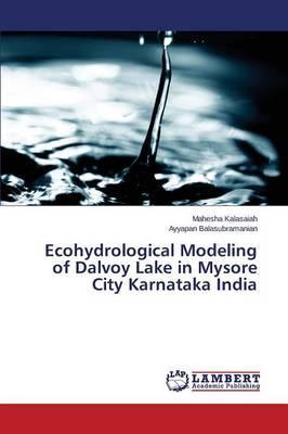 Ecohydrological Modeling of Dalvoy Lake in Mysore City Karnataka India