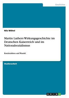 Martin Luthers Wirkungsgeschichte im Deutschen Kaiserreich und im Nationalsozialismus