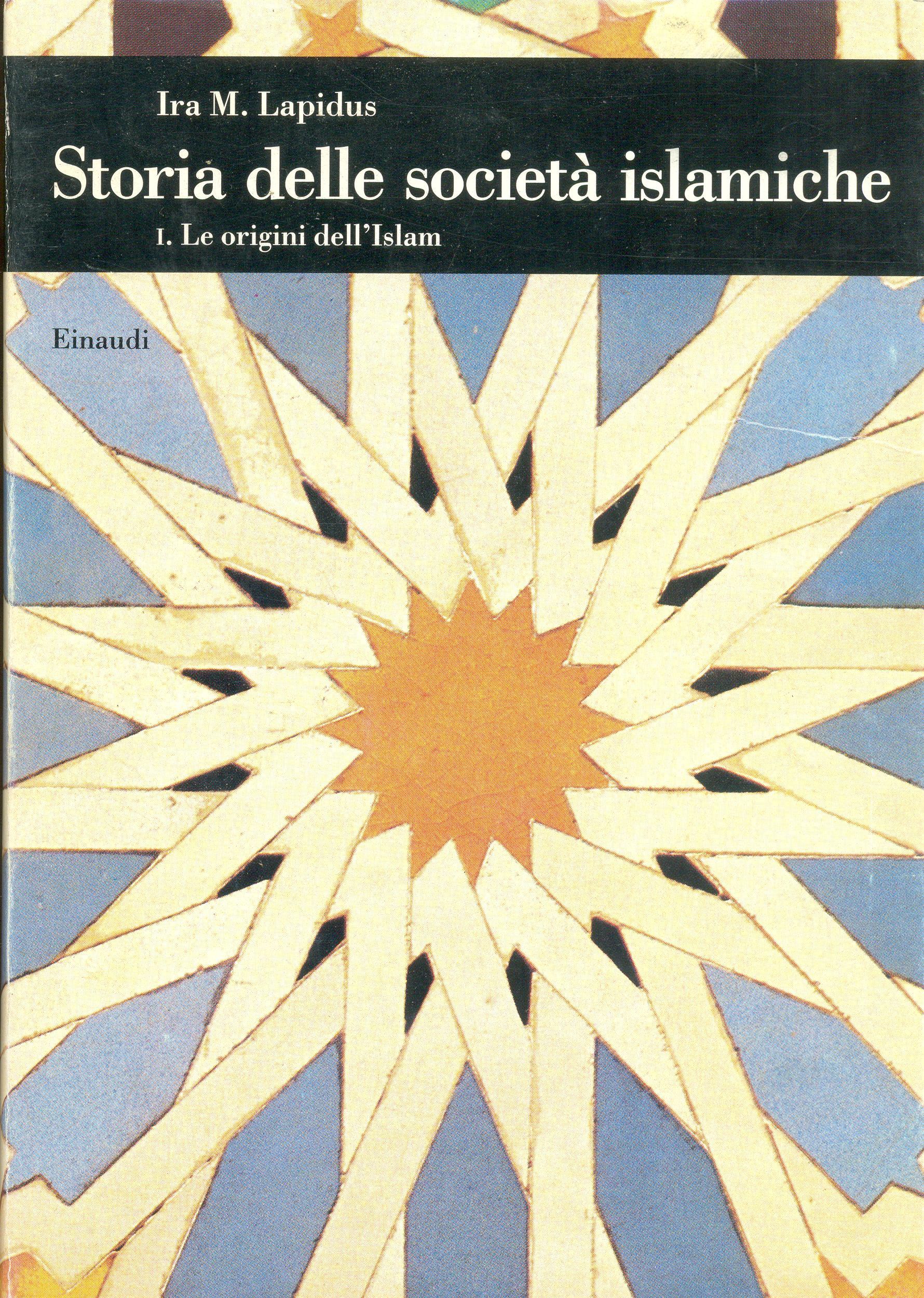 Storia delle società islamiche / Le origini dell'islam, secoli VII-XIII