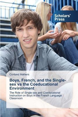 Boys, French, and the Single-sex vs the Coeducational Environment