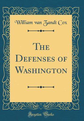 The Defenses of Washington (Classic Reprint)