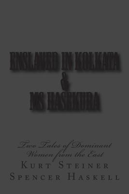 Enslaved in Kolkata & Ms Hasekura