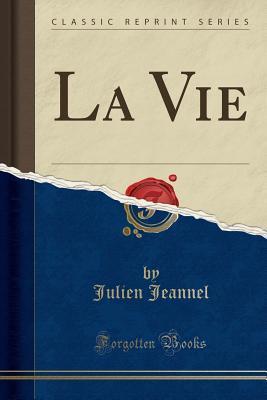 La Vie (Classic Reprint)