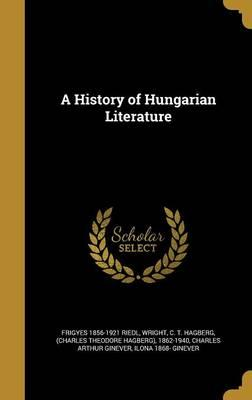 HIST OF HUNGARIAN LITERATURE