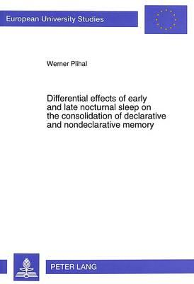 Differential effects of early and late nocturnal sleep on the consolidation of declarative and nondeclarative memory
