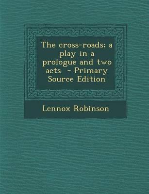 Cross-Roads; A Play ...