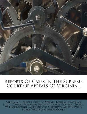 Reports of Cases in the Supreme Court of Appeals of Virginia.