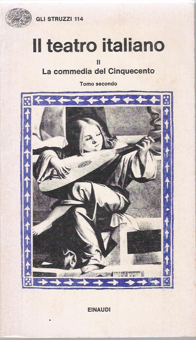 Il teatro italiano / La commedia del Cinquecento (2)