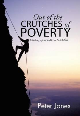Out of the Crutches of Poverty