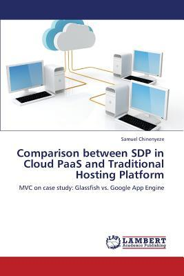 Comparison between SDP in Cloud PaaS and Traditional Hosting Platform