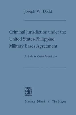 Criminal Jurisdiction Under the United States-philippine Military Bases Agreement
