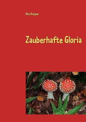 Zauberhafte Gloria