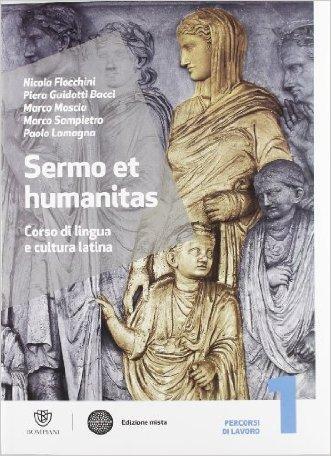 Sermo et humanitas. Manuale. Con Percorsi di lavori-Repertorio lessicale-Compiti vacanze. Per le Scuole superiori. Con espansione online