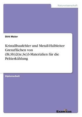 Kristallbaufehler und Metall-Halbleiter Grenzflächen von (Bi,Sb)2(te,Se)3-Materialien für die Peltierkühlung