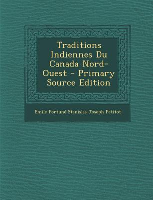 Traditions Indiennes Du Canada Nord-Ouest