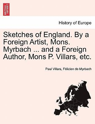 Sketches of England. By a Foreign Artist, Mons. Myrbach ... and a Foreign Author, Mons P. Villars, etc