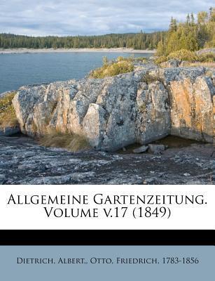 Allgemeine Gartenzeitung. Volume V.17 (1849)