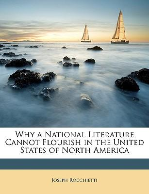 Why a National Literature Cannot Flourish in the United States of North America