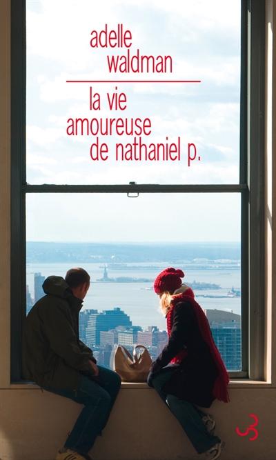La vie amoureuse de Nathaniel P.