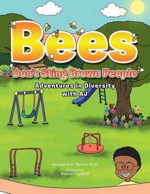 Bees Don't Sting Brown People