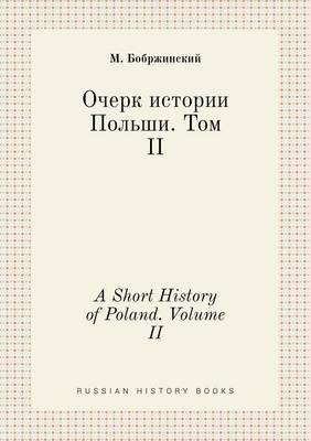 A Short History of Poland. Volume II