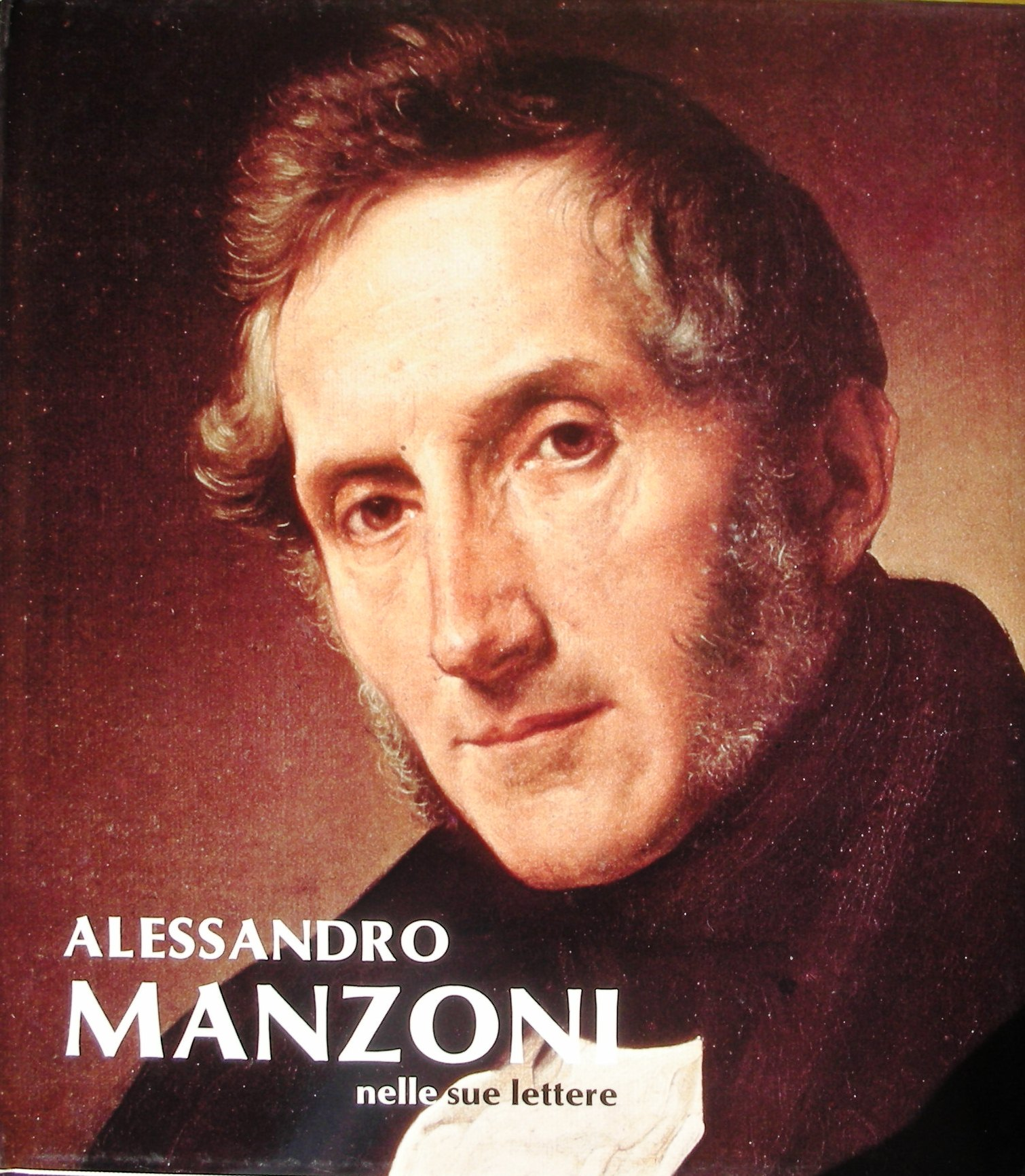 Alessandro Manzoni nelle sue lettere