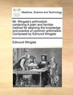 Mr. Wingate's Arithmetick