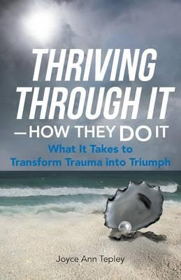 Thriving Through It - How They Do It