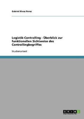 Logistik-Controlling - Überblick zur funktionellen Sichtweise des Controllingbegriffes